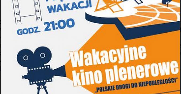 """Kino plenerowe """"Polskie Drogi do Niepodległości"""""""