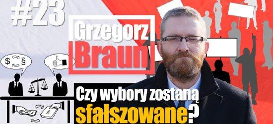 """GRZEGORZ BRAUN Konfederacja: """"Czy wybory zostaną sfałszowane"""" ?"""