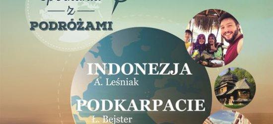 NASZ PATRONAT: O Indonezji, Kubie i…Podkarpaciu. Rzeszowskie Spotkania z Podróżami